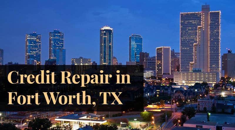 Credit Repair Fort Worth TX