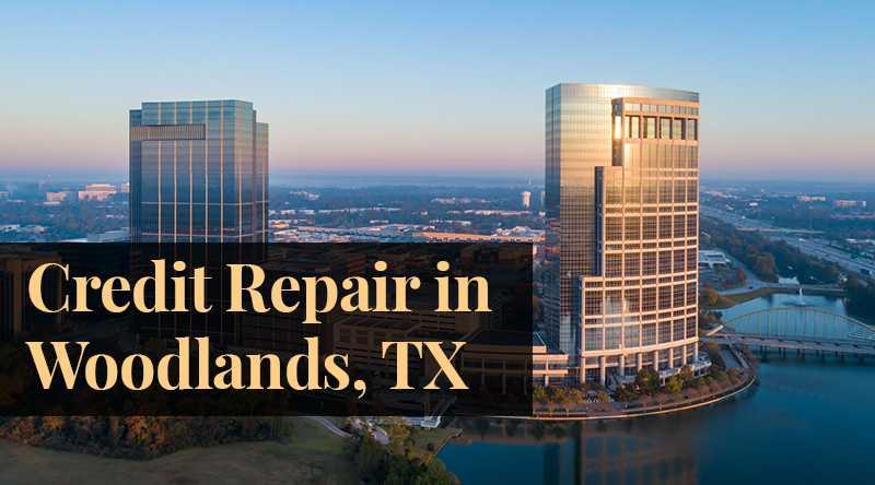 Credit Repair Woodlands TX