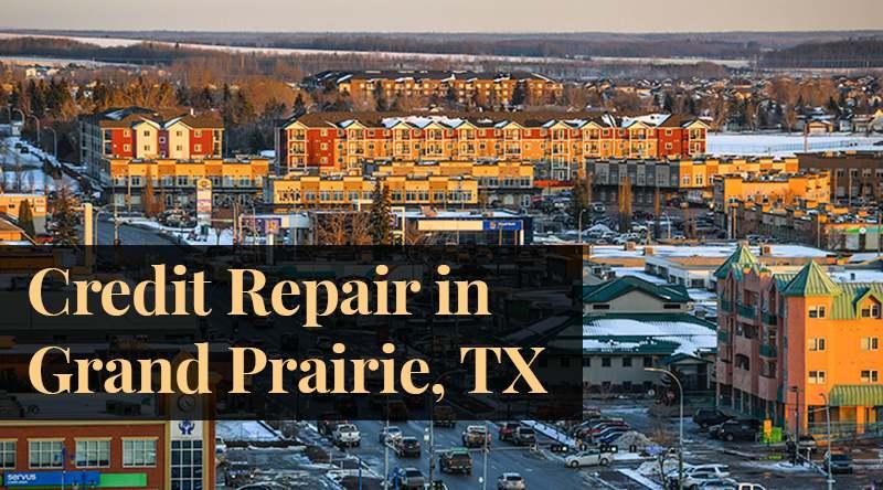 credit repair Grand Prairie, TX