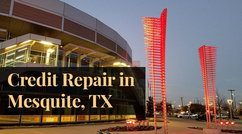 credit repair Mesquite, TX